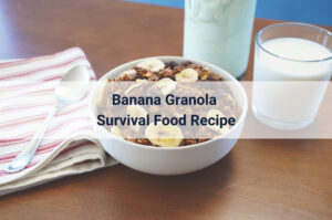 Banana Granola survival food in a bowl sitting on a table next to a glass of milk